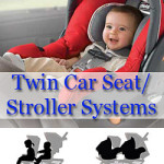 Twin Car Seat and Stroller Systems